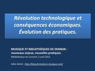 Révolution technologique et conséquences économiques. Évolution des pratiques.