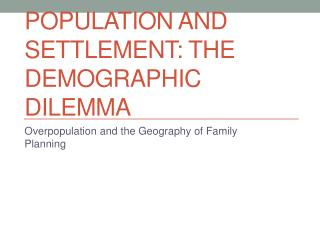 Population and Settlement: The Demographic Dilemma