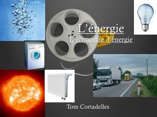 L'énergie L'économie d'énergie