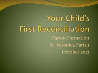 Your Child's  First Reconciliation