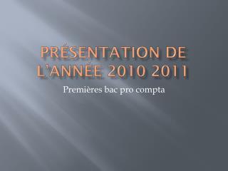 Présentation de l'année  2010 2011