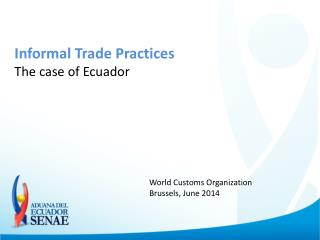 Informal Trade  Practices The  case of Ecuador