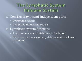 The Lymphatic  System Immune System