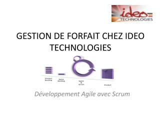 GESTION DE FORFAIT CHEZ IDEO TECHNOLOGIES