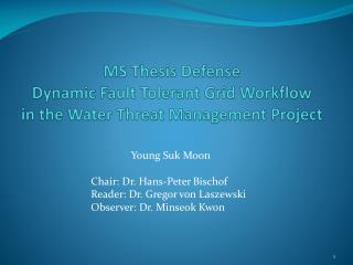 MS Thesis Defense Dynamic Fault Tolerant Grid Workflow in the Water Threat Management Project