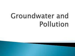 Groundwater and Pollution