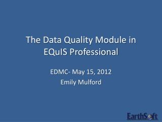 The Data Quality Module in EQuIS Professional