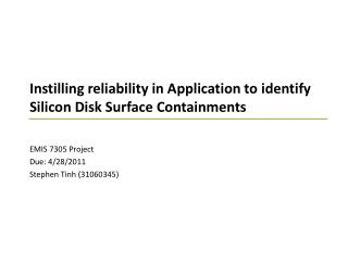 Instilling reliability in Application to identify Silicon Disk Surface Containments