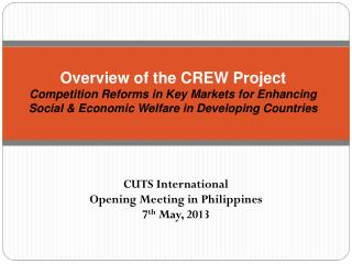 CUTS  International Opening Meeting in Philippines 7 th May, 2013