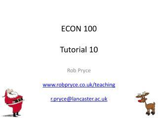 ECON 100 Tutorial 10