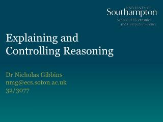 Explaining and Controlling  Reasoning