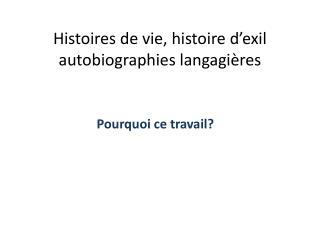 Histoires de vie, histoire d'exil  autobiographies langagières