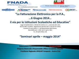 """""""La Fatturazione Elettronica per la P.A.,  …6 Giugno 2014…"""