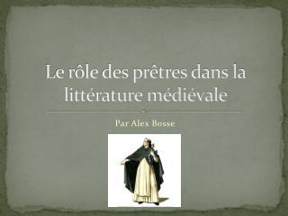 Le rôle des prêtres dans la littérature médiévale