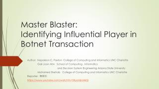 Master Blaster:  Identifying Influential Player in Botnet Transaction