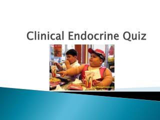 Clinical Endocrine Quiz