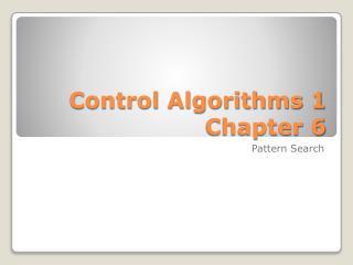Control  Algorithms 1 Chapter 6
