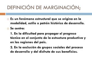 DEFINICI N DE MARGINACI N;