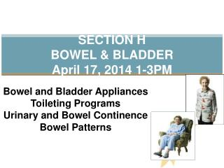 SECTION H BOWEL & BLADDER  April  17, 2014 1-3PM