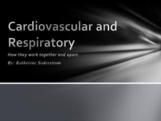 Cardiovascular and Respiratory
