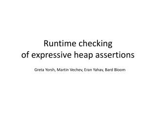 Runtime checking  of expressive heap assertions