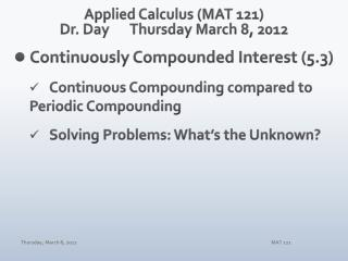Applied Calculus (MAT 121) Dr. Day Thur sday  March  8,  2012