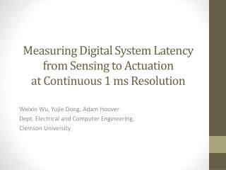 Measuring Digital System Latency from Sensing to Actuation  at Continuous 1 ms Resolution