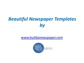 Beautiful Newspaper Templates by www.buildanewspaper.com - Call at  262-563-9707