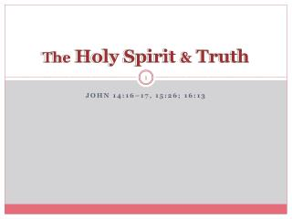 The  Holy Spirit  &  Truth