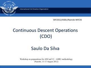 Continuous  Descent Operations  (CDO ) Saulo Da Silva