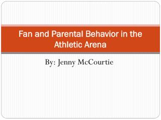 Fan and Parental Behavior in the Athletic Arena