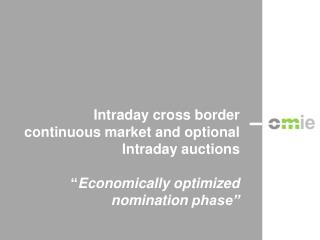 Intraday  cross border continuous market and optional Intraday auctions