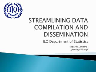 STREAMLINING  DATA  COMPILATION AND DISSEMINATION
