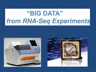 """BIG DATA""    from RNA- Seq  Experiments"