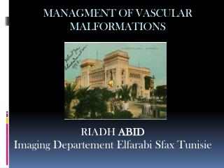 MANAGMENT OF VASCULAR MALFORMATIONS