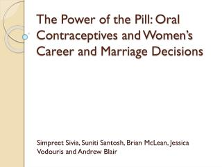 The Power of the Pill: Oral Contraceptives and Women's Career and Marriage Decisions