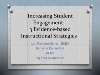 Increasing  Student  E ngagement :  3  E vidence-based  I nstructional  S trategies