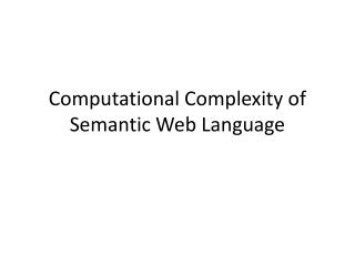 Computational Complexity of Semantic Web Language