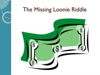 The Missing  Loonie  Riddle