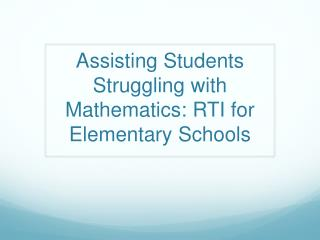 Assisting Students Struggling with Mathematics: RTI for Elementary Schools