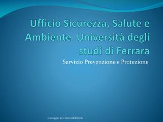 Ufficio Sicurezza, Salute e Ambiente  Università degli studi di Ferrara