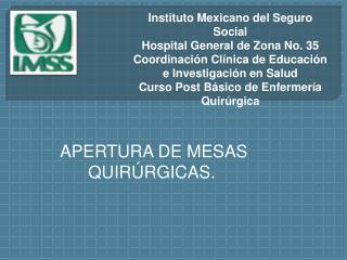 Instituto Mexicano del Seguro Social Hospital General de Zona No. 35 Coordinaci n Cl nica de Educaci n e Investigaci n e