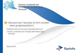 Istruzioni per l'accesso al  form  contatti: www.gruppoequitalia.it