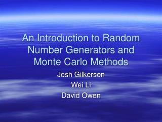 An Introduction to Random Number Generators and Monte Carlo Methods