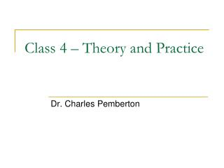 Class 4 – Theory and Practice