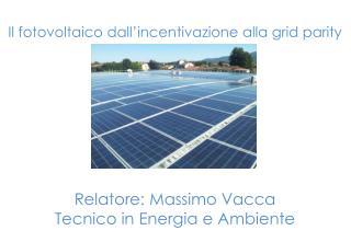 Il fotovoltaico dall'incentivazione alla  grid parity