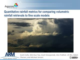 Quantitative rainfall metrics for comparing  volumetric rainfall retrievals to  fine scale models