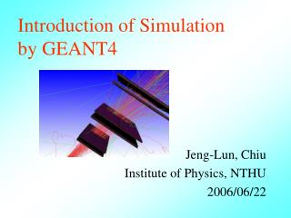 Results of simulation by GEANT4