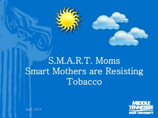 S.M.A.R.T. Moms Smart Mothers are Resisting Tobacco