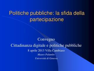 Politiche pubbliche: la sfida della  partecipazione